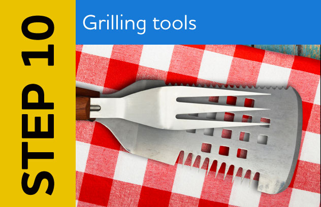 Step 10: Grilling Tools