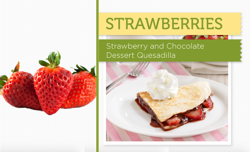 Strawberries_Strawberry-and-ChocolateDessert-Quesadilla-_Spring-Produce-+-Recipes_Hunts.jpg