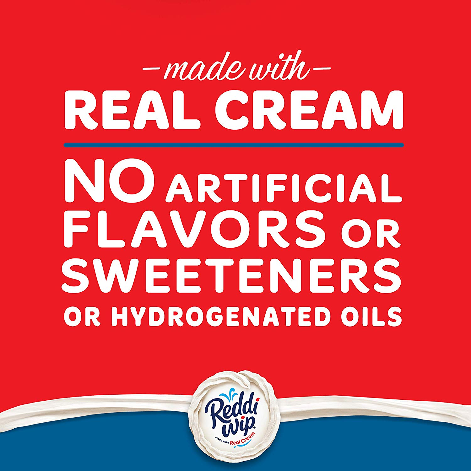 Made with Real Cream, No artificial flavors or Sweeteneror hydrogenated oils